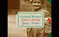 Czuwaj Wiaro! Dzieci z Brodą-Piosenki Powstania Warszawskiego